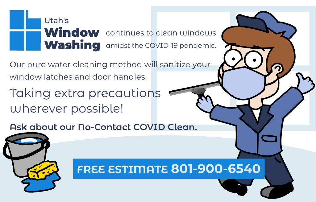 Utah's Window Washing continues to clean windows amidst the COVID-19 pandemic. Ask about our No-Contact COVID Clean.